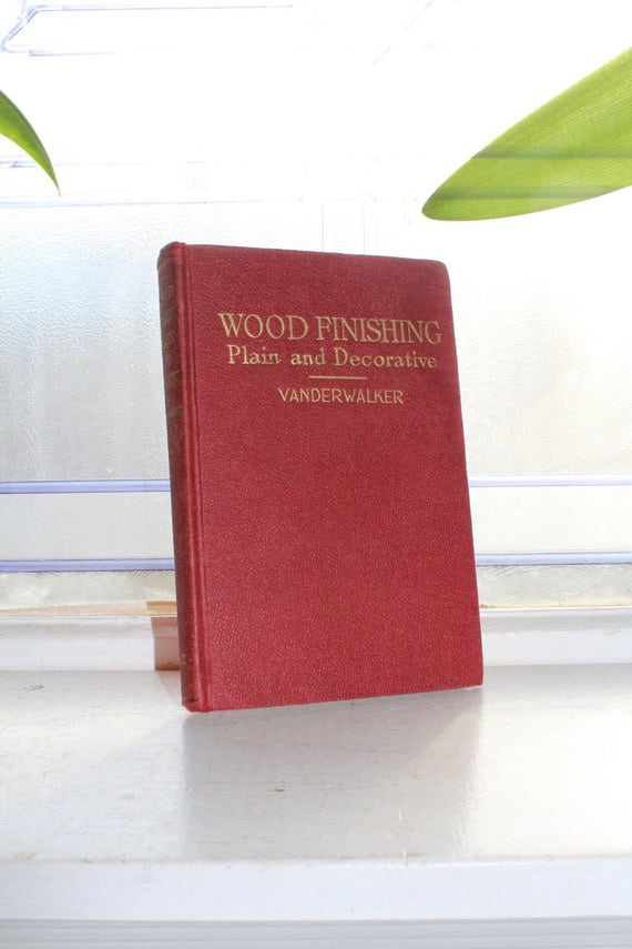 Vintage Book Wood Finishing Plain and Decorative Vanderwalker 1944
