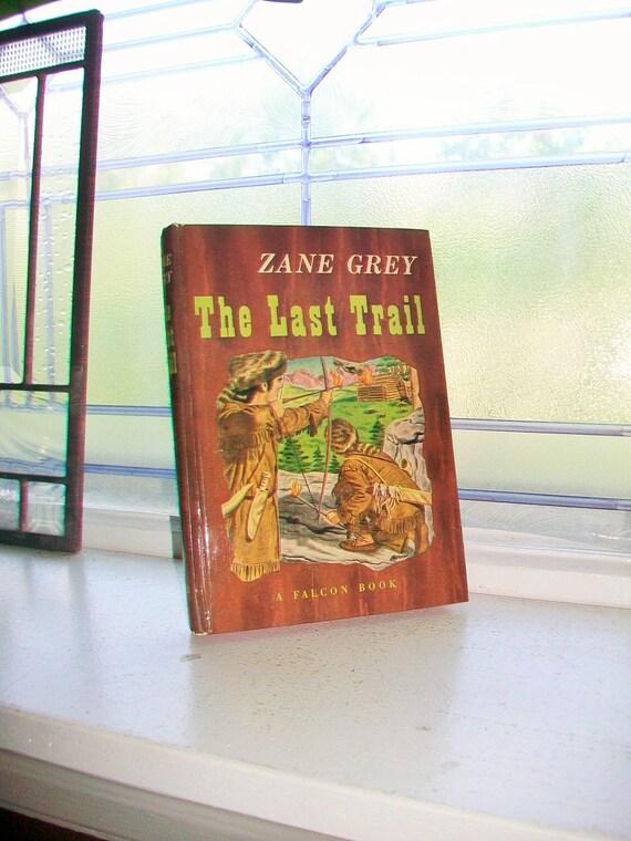 The Last Trail Zane Grey Vintage 1906 Hardcover Book Western