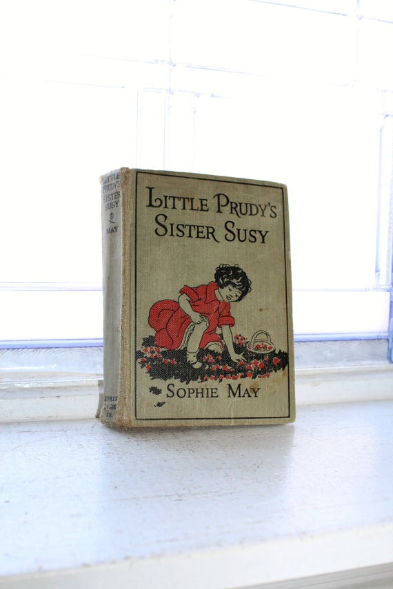 Antique Book Little Prudy's Sister Susy by Sophie May