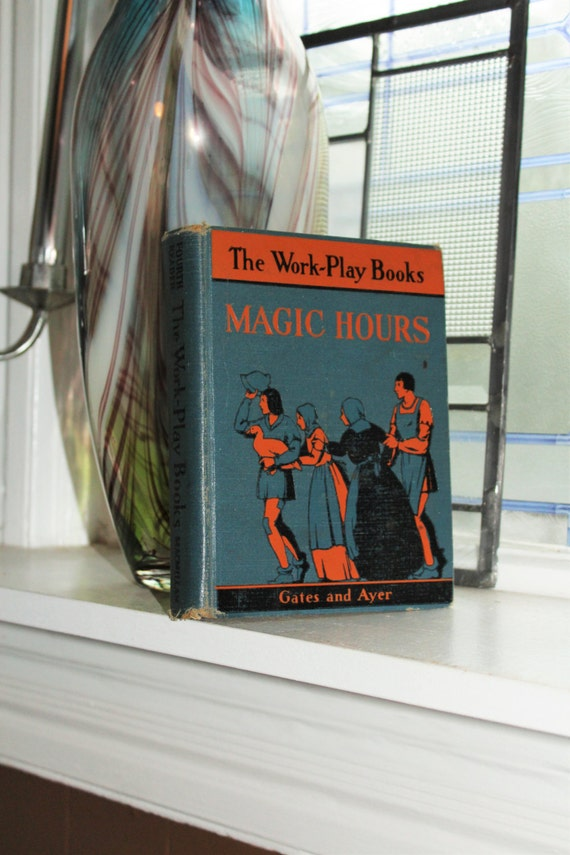 Antique 1935 School Book Magic Hours The Work Play Books Gates and Ayer