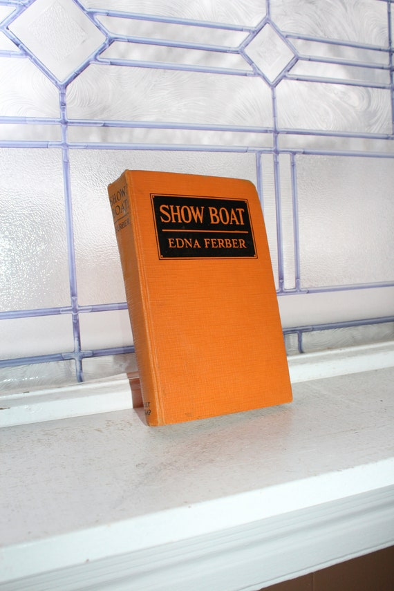 Vintage Book Show Boat by Edna Ferber Circa 1926