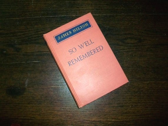 Vintage Book So Well Remembered by James Hilton WWII 1945
