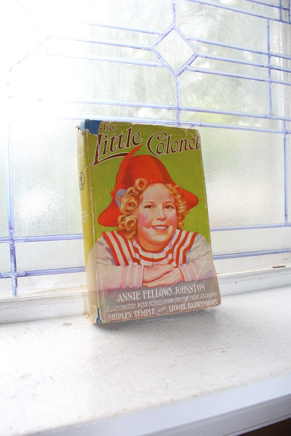 Shirley Temple Book The Little Colonel by Annie Fellows Johnston Vintage 1922