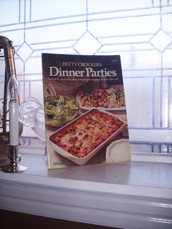 Vintage Cookbook Betty Crocker's Dinner Parties 1977