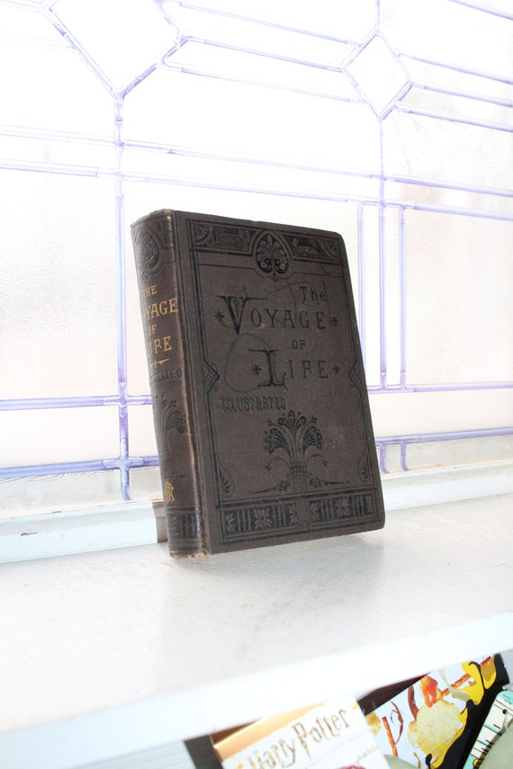 Antique 1881 Book The Voyage of Life by Lewis Illustrated