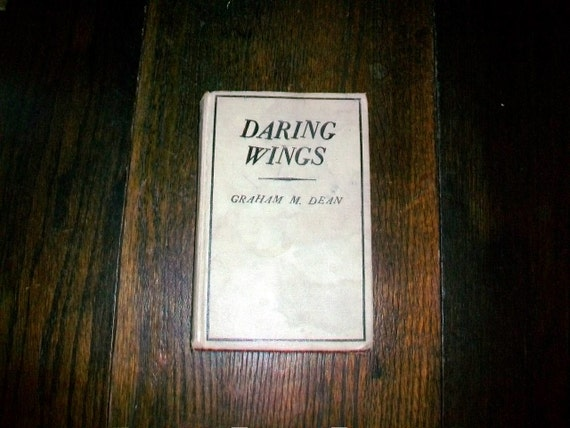 Vintage Book Daring Wings by Graham M. Dean 1931