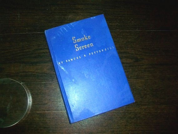 Vintage Political Book Smoke Screen by Rep. Samuel B. Pettengill 1940