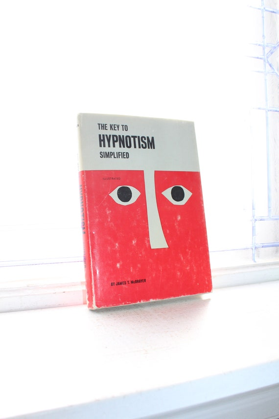 The Key To Hypnotism Simplified Vintage 1962 Book by James T McBrayer