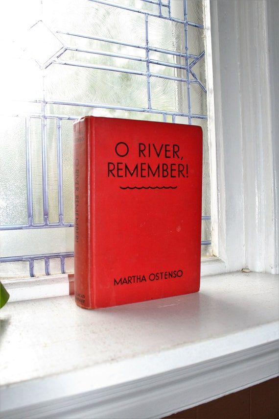 Vintage 1943 Book O River Remember by Martha Ostenso