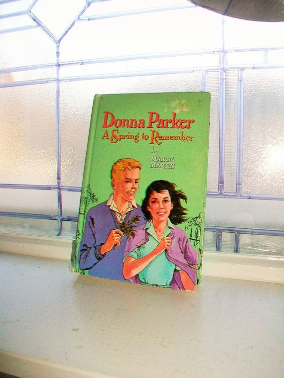 Donna Parker A Spring To Remember by Marcia Martin Vintage Book 1960