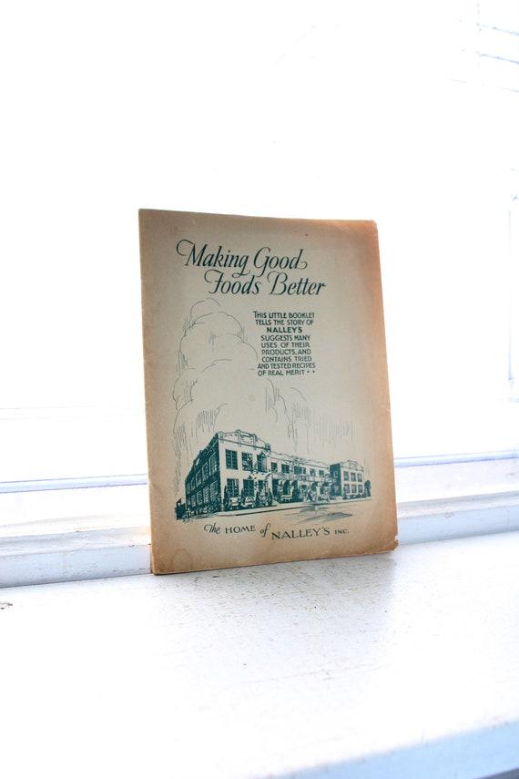 1930s Cookbook Makeing Good Foods Better Nalley's