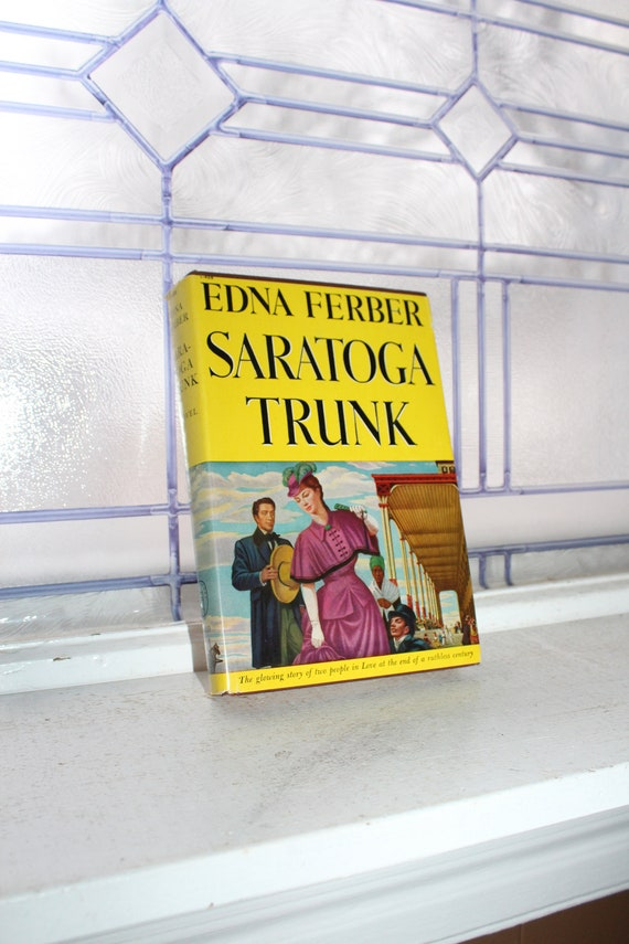 Vintage Book Saratoga Trunk by Edna Ferber Circa 1946