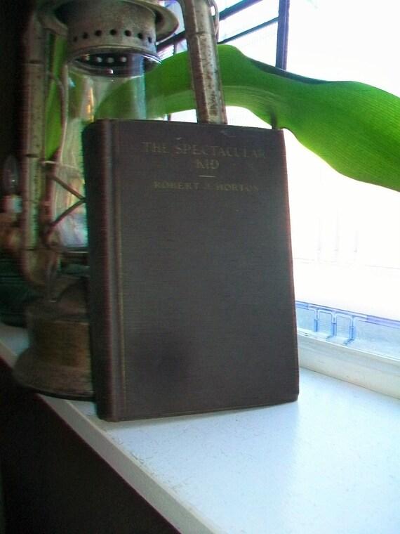1925 Book The Spectacular Kid Vintage Western Novel by Robert J. Horton