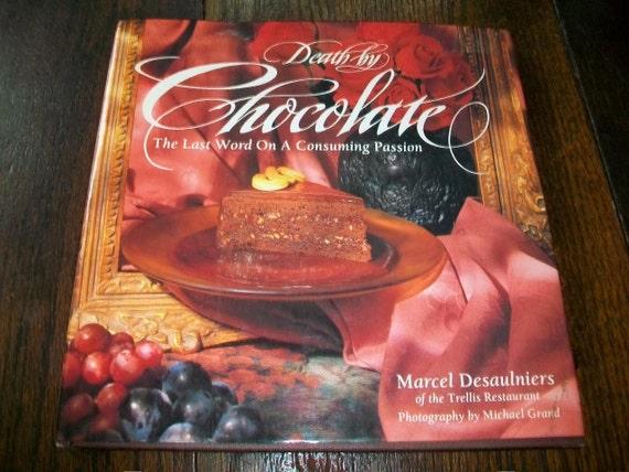 Death By Chocolate Vintage Cookbook by Marcel Desaulniers