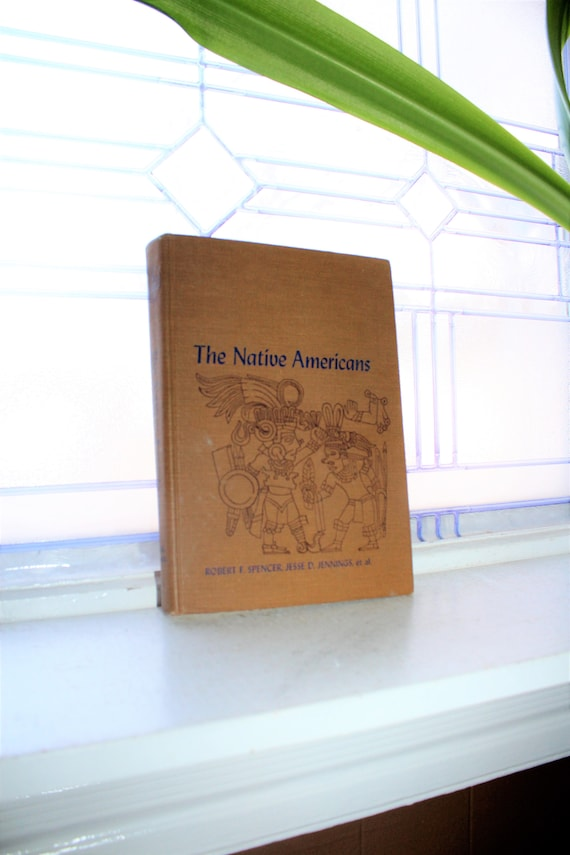 The Native Americans Vintage 1965 Book History of Indians