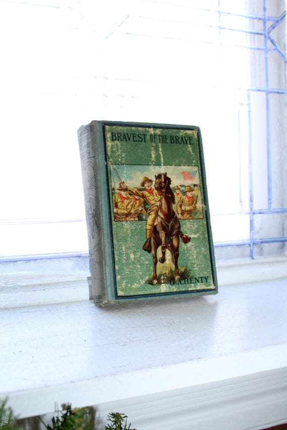 Antique Book Bravest Of The Brave or With Peterborough In Spain Henty
