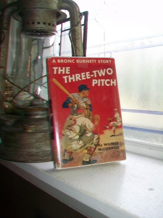 The Three Two Pitch A Bronc Burnett Story Vintage 1948 Baseball Book
