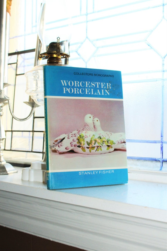 Worcester Porcelain Collector's Book by Stanley Fisher Vintage Reference Guide