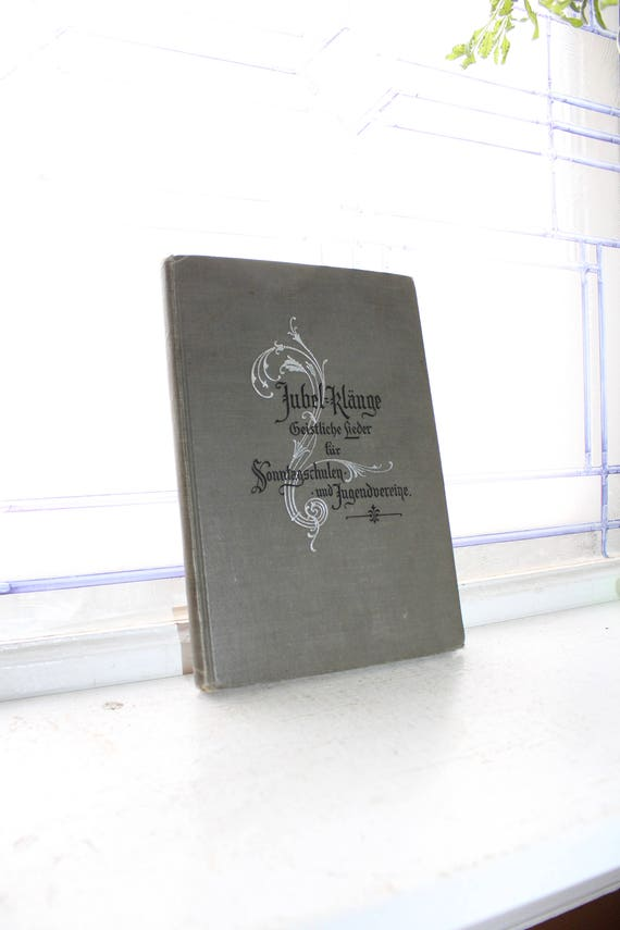 Antique 1899 German Song Book Jubel Klange Geistliche Lieder