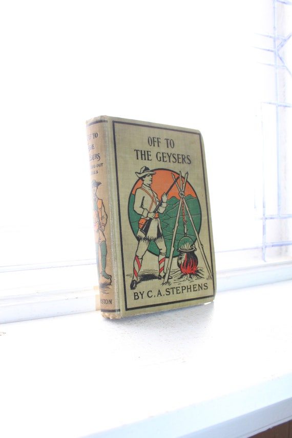 Antique 1873 Book Off To The Geysers Camping Out Series