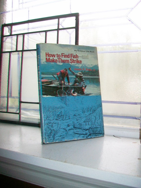Fishing How To Book How To Find Fish and Make Them Strike 1977