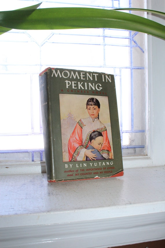Moment in Peking by Lin Yutang Vintage 1939 Book about Chinese Life