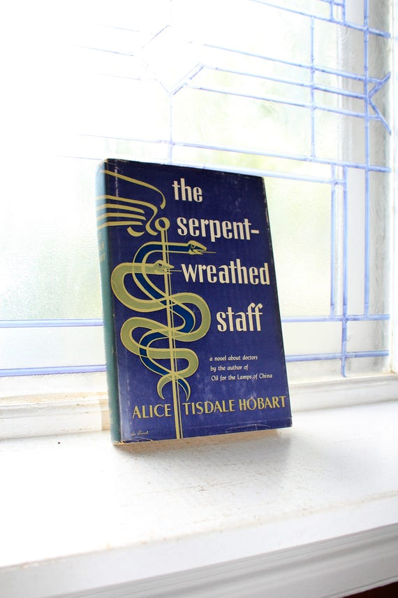The Serpent Wreathed Staff Alice Tisdale Hobart Vintage 1951 Book