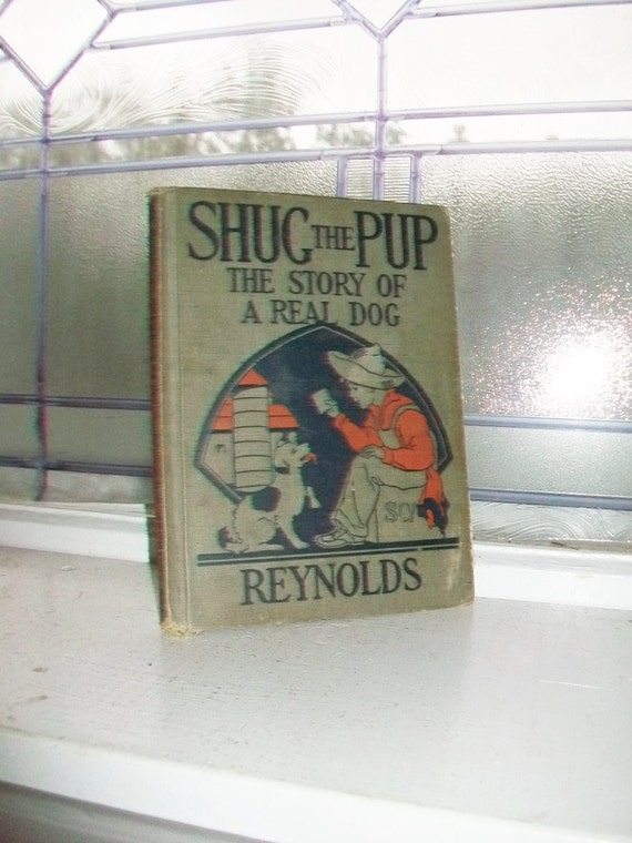 Shug the Pup The Story of a Real Dog Vintage 1927 Children's Book by Feza M Reynolds