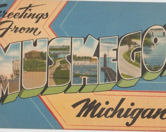 Linen Postcard, Greetings from Muskegon, Michigan, Large Letter