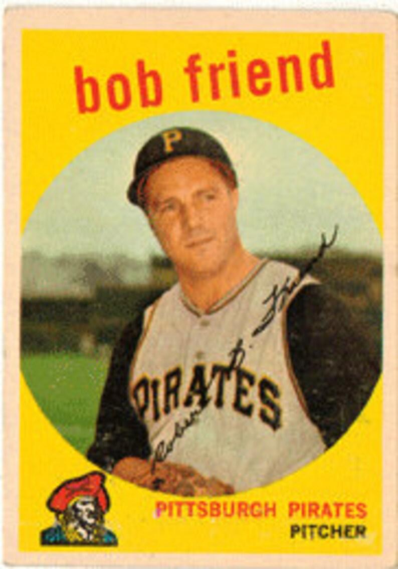 1959 Topps Baseball Card Bob Friend Pittsburgh Pirates Card No 460
