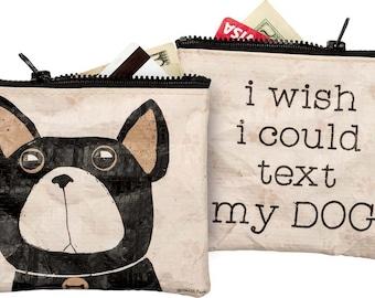 Zipper Wallet I wish I could text my dog Dog mom