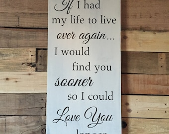 If I Had My Life To Live Over Again Romantic Gift Valentine Home Sign Plaque LA