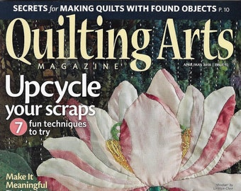 BRAND NEW Quilting Arts Magazine~April/May 2018 Issue 92
