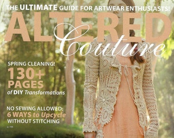 Brand New~ALTERED COUTURE~Spring issue 2018 Filled with Unique Upcycled Clothing