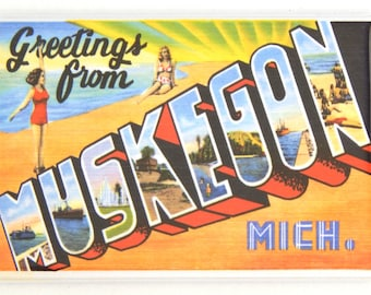 "Greetings from Muskegon Michigan Fridge Magnet ""style A"""