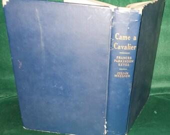 Antique Novel Came A Cavalier by Frances Parkinson Keyes First Edition Antique Book Blue Book Historical Novel Romance Novel