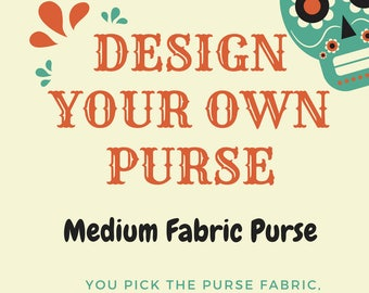 Design your own custom medium purse (Made of fabric with clear vinyl top layer)