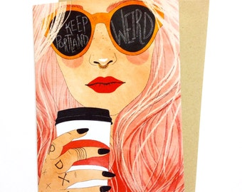 Keep Portland Weird (Pink) | A2 Greeting Card | Watercolor painting | Gold foil | Hipster Girl | Christa Pierce