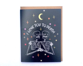 I Love You To Death - A2 Greeting Card with Envelope