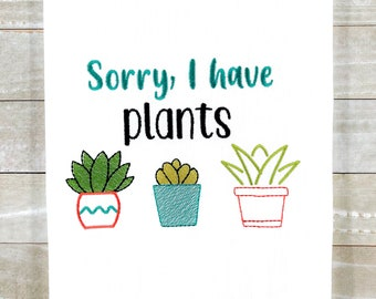 Sorry I Have Plants Kitchen Towel