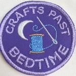 Crafts Past Bedtime Embroidered Patch