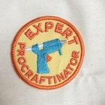 Expert Procraftinator Embroidered Patch