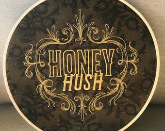Honey Hush Embroidery Hoop Art