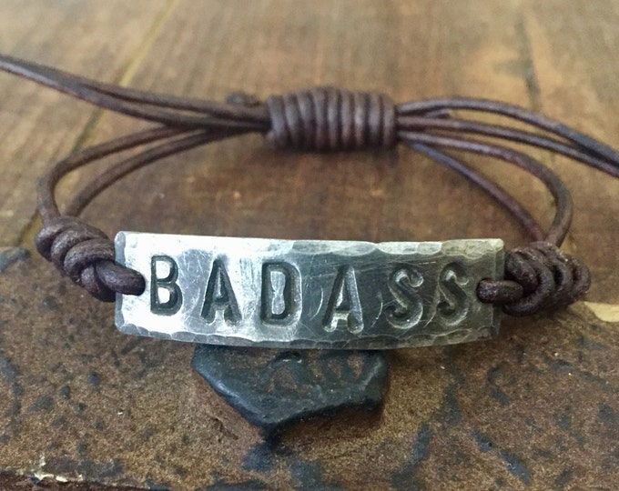 BADASS Bracelet, silver, Pewter, leather, Hand Stamped, Inspirational jewelry, bracelet with words, Girlfriend Gift, Boyfriend Gift