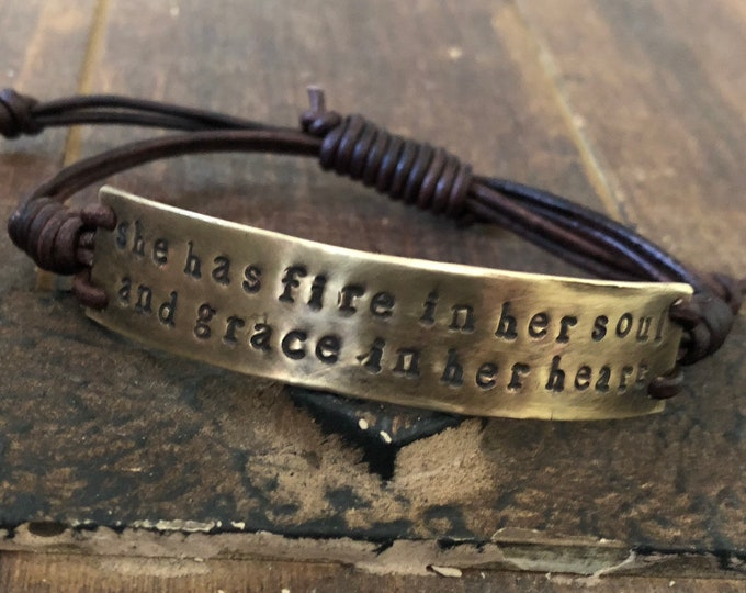 She has fire in her soul and grace in her heart Bracelet, Brass, leather, Hand Stamped, Inspirational jewelry, bracelet with words,