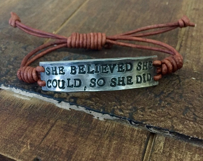 She believed she could so she did Bracelet, silver, Pewter, leather, Hand Stamped, Inspirational jewelry, bracelet with words, Girlfriend Gi