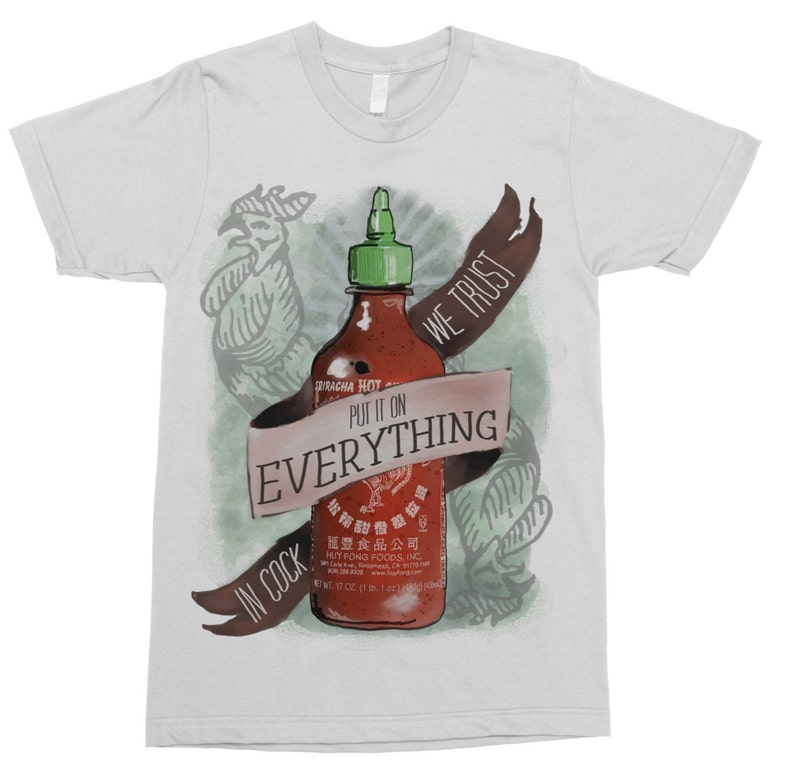 9e8f02092ce An Ode To Sriracha Sriracha T-Shirt Sriracha Art In Cock