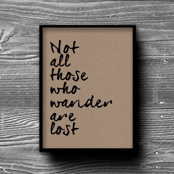 Items Similar To Not All Those Who Wander Are Lost
