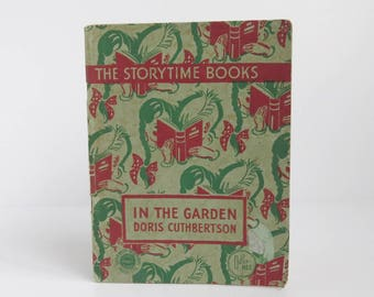 The Storytime Books - In the Garden - Doris Cuthbertson - 1930's