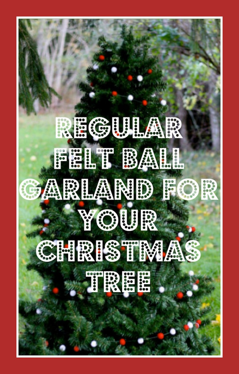 Felt Ball Garland Christmas Tree Garlands To Cover Your Christmas Tree Select Your Garland Style And Tree Size